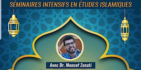 Séminaires intensifs en études islamiques avec Dr. Moncef Zenati billets
