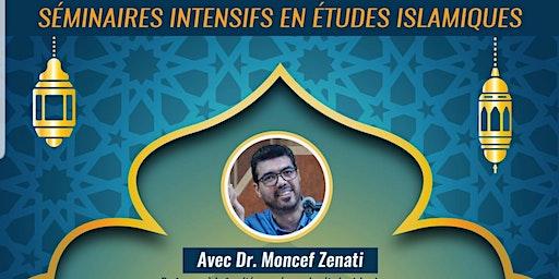 Séminaires intensifs en études islamiques avec Dr. Moncef Zenati