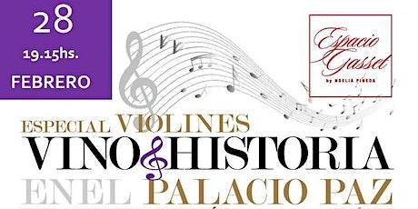 Vino + Historia en el Palacio Paz especial Violines entradas