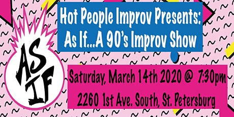 Hot People Improv Presents:  As If...A 90's Improv Show tickets