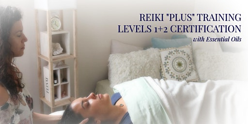 "Reiki ""Plus"" Training: Levels 1+2 Certification"