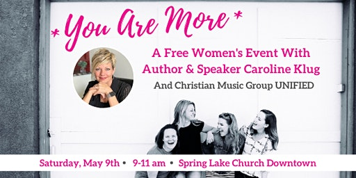 You Are More - Free Inspirational Women's Event