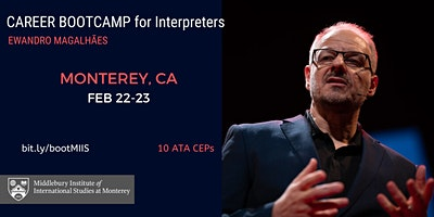 Career BOOTCAMP for Interpreters in Monterey