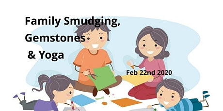 Family Smudging, Gemstones & Yoga tickets
