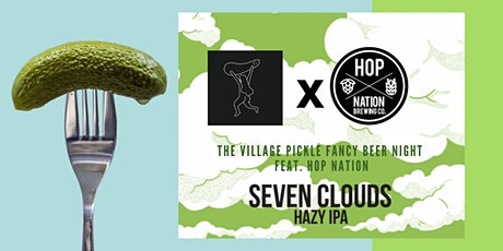 The Village Pickle Fancy Beer Night Feat. Hop Nation tickets