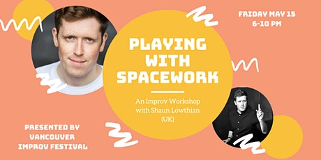 PLAYING WITH SPACEWORK w/ Shaun Lowthian tickets