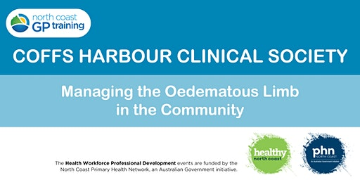 Coffs Harbour Clinical Society: Managing the Oedematous Limb
