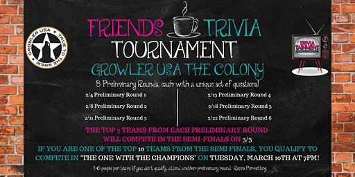 Friends Trivia Tournament: Preliminary Round 6 at Growler USA The Colony