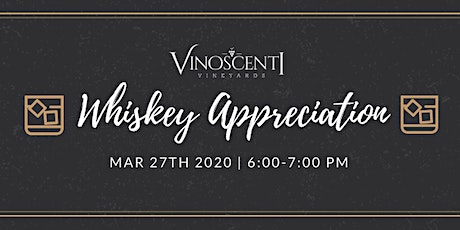 Whiskey Appreciation at Vinoscenti Vineyards  tickets