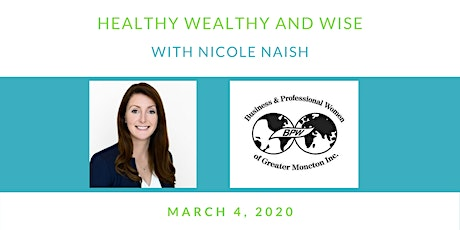 BPW March Meeting - Healthy Wealthy and Wise with Nicole Naish tickets