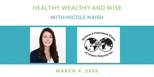 BPW March Meeting - Healthy Wealthy and Wise with Nicole Naish