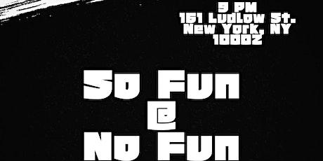 So Fun At No Fun tickets