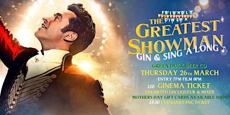 The  Greatest Showman ft. Gin & Sing-a-long - Friendly Neighbourhood Cinema tickets