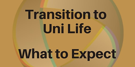 Transition to Uni Life - What you can expect (Students and Parents)