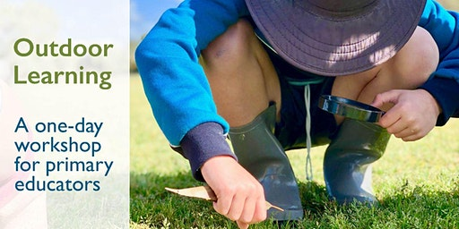 Outdoor Learning - A one-day workshop for primary educators