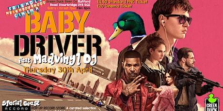 Baby Driver ft. MadVinyl DJ - Friendly Neighbourhood Cinema tickets