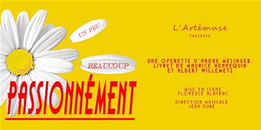 """L'opérette """" Passionnément"""" au Théâtre Saint Léon Paris les 16 et 17 mars"""