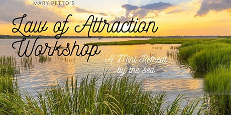 Law of Attraction Mini Retreat and Workshop tickets