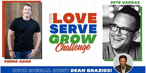 The LOVE•SERVE•GROW Challenge for current or aspiring Entrepreneurs