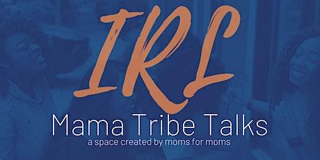 IRL: Mama Tribe Talks tickets