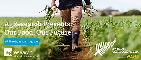 AgResearch Presents: Our Food. Our Future.  tickets
