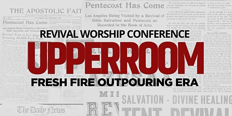 UPPERROOM | REVIVAL WORSHIP CONFERENCE tickets
