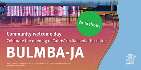 Bulmba-ja Community Welcome Day Workshops tickets