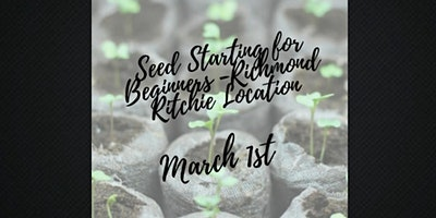 Seed Starting for Beginners - Richmond - Ottawa St - Ritchie Feed & Seed