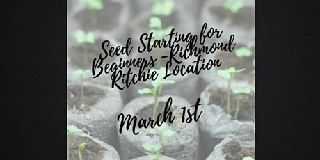 Seed Starting for Beginners - Richmond - Ottawa St - Ritchie Feed & Seed tickets