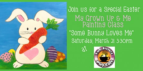 """My Grown-up & Me Painting Class """"Some Bunny Loves Me"""" March 21 tickets"""