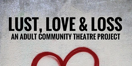 Lust, Love & Loss tickets