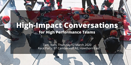 High Impact Conversations for High Performance Teams - Melbourne tickets