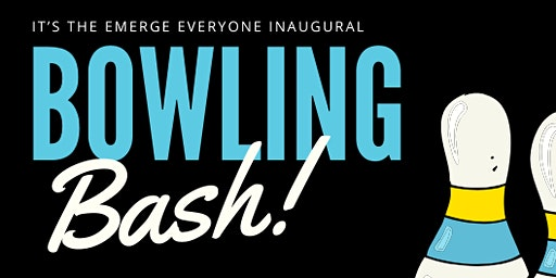 Emerge Everyone Bowling Bash