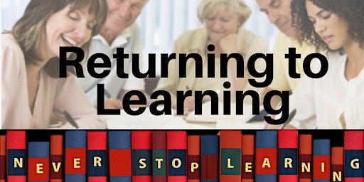 Returning to Learning - Where to begin.