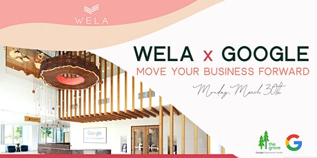 WELA x Google: Move Your Business Forward tickets