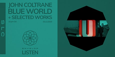 John Coltrane - Blue World + Selected Works : LISTEN tickets