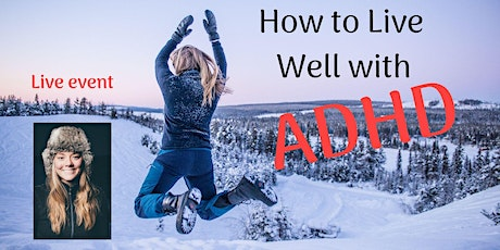 How to Live Well with ADHD - Hamilton tickets