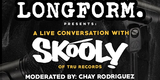 Longform: A Live Conversation with Skooly of TRU Records