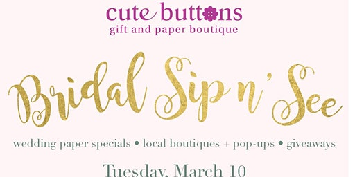 Bridal Sip n' See at Cute Buttons Gift and Paper Boutique