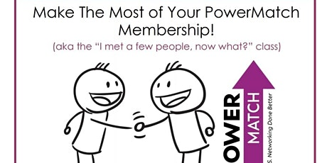 Make the Most of Your PowerMatch Membership! tickets