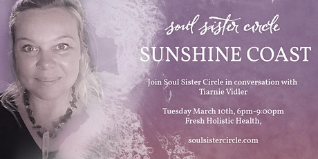 Soul Sister Circle Sunshine Coast with special guest Tiarnie Vidler tickets