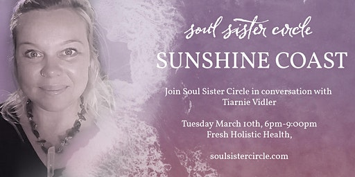 Soul Sister Circle Sunshine Coast with special guest Tiarnie Vidler