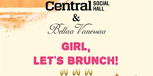 Girl, let's brunch!
