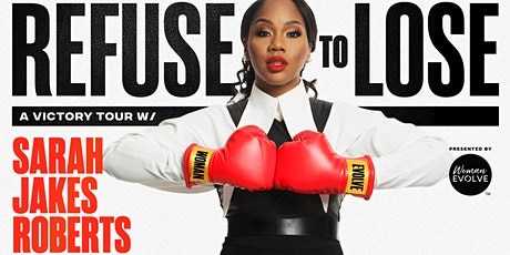 Refuse To Lose Tour With Sarah Jakes Roberts tickets