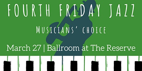 Fourth Friday Jazz: Musician's Choice tickets