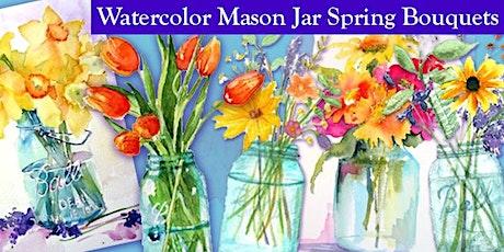 Spring Bouquet in Mason Jar - Beginner's Watercolor Class - Kannapolis tickets