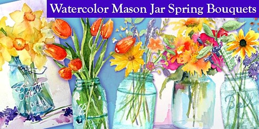 Spring Bouquet in Mason Jar - Beginner's Watercolor Class - Kannapolis