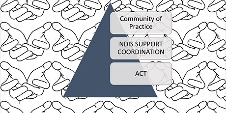 ACT NDIS Support Coordinators Community of Practice tickets