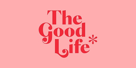 The Good Life Women's Conference tickets