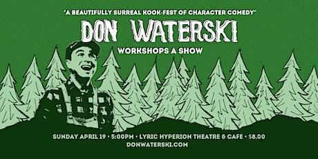 Don Waterski Workshops A Show tickets